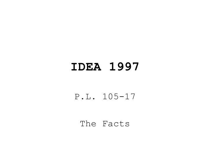 IDEA 1997 P.L. 105-17 The Facts