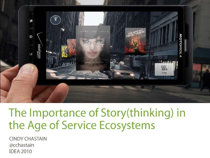 The Importance of Story(thinking) in the Age of Service Ecosystems <br />CINDY CHASTAIN<br />@cchastainIDEA 2010<br />