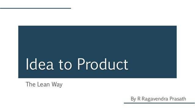 The Lean Way Idea to Product By R Ragavendra Prasath