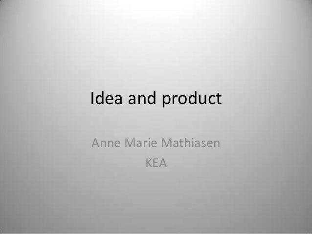 Idea and product Anne Marie Mathiasen KEA