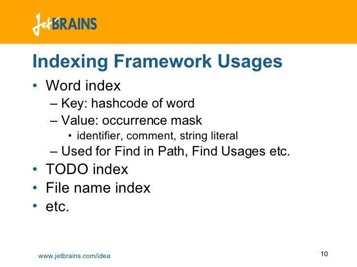 Indexing Framework Usages <ul><li>Word index </li></ul><ul><ul><li>Key: hashcode of word </li></ul></ul><ul><ul><li>Value:...
