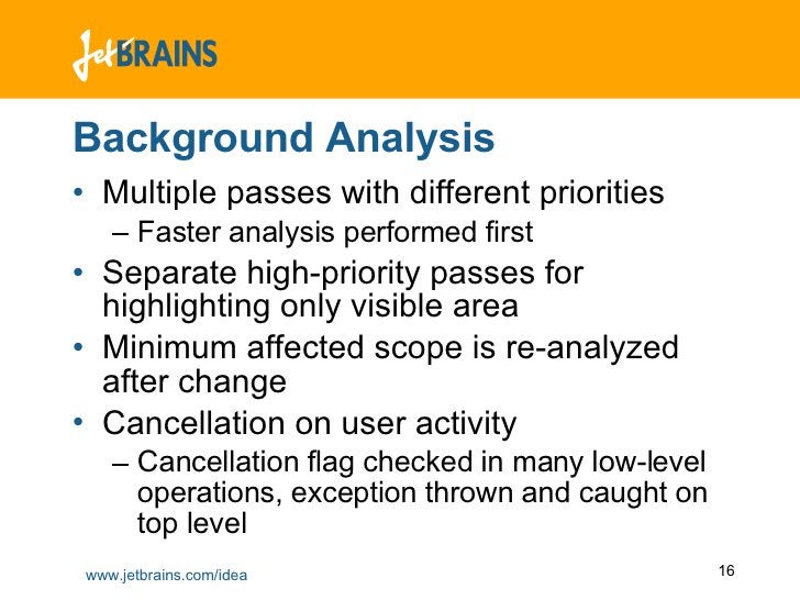 Background Analysis <ul><li>Multiple passes with different priorities </li></ul><ul><ul><li>Faster analysis performed firs...