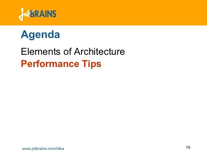 Agenda <ul><li>Elements of Architecture </li></ul><ul><li>Performance Tips </li></ul>