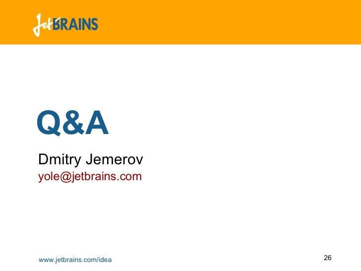 Q&A Dmitry Jemerov [email_address]