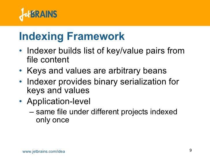 Indexing Framework <ul><li>Indexer builds list of key/value pairs from file content </li></ul><ul><li>Keys and values are ...