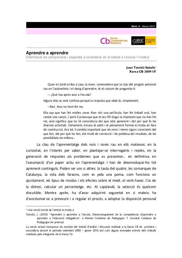 Aprendre a aprendre Delimitació de components i aspectes a considerar en el treball a l'escola i l'institut Joan Teixidó S...