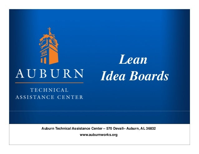 Title SlideLeanIdea BoardsAuburn Technical Assistance Center – 570 Devall– Auburn, AL 36832www.auburnworks.org