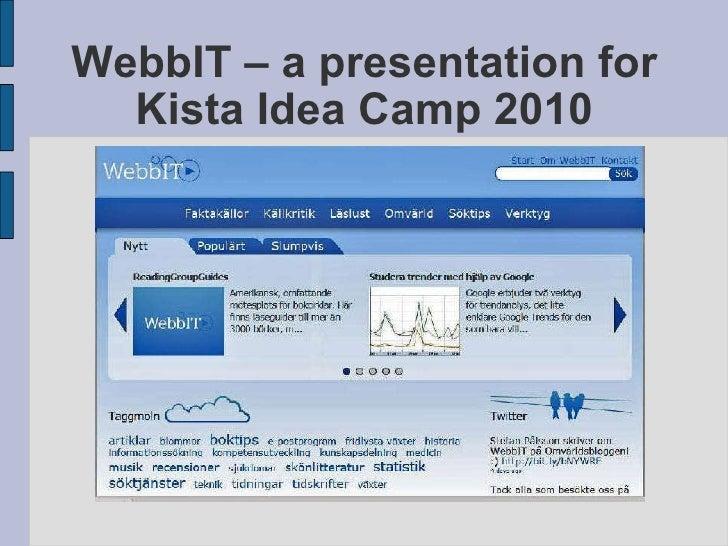 WebbIT – a presentation for Kista Idea Camp 2010