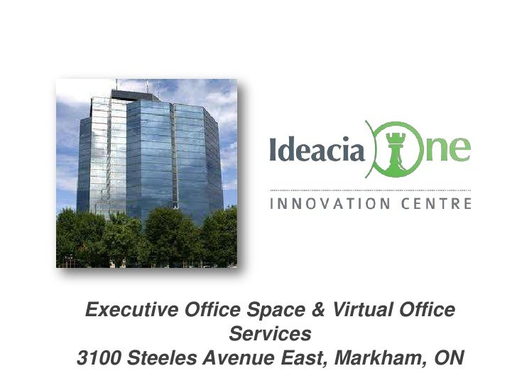 Executive Office Space & Virtual Office                Services3100 Steeles Avenue East, Markham, ON
