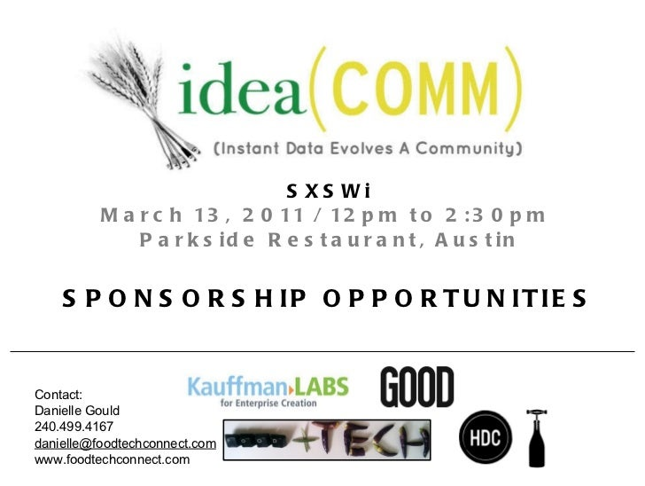 SXSWi March 13, 2011 / 12pm to 2:30pm  Parkside Restaurant, Austin SPONSORSHIP OPPORTUNITIES Contact:  Danielle Gould 240....
