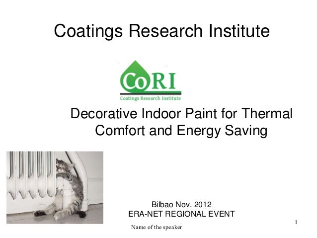 Coatings Research Institute  Decorative Indoor Paint for Thermal     Comfort and Energy Saving                Bilbao Nov. ...