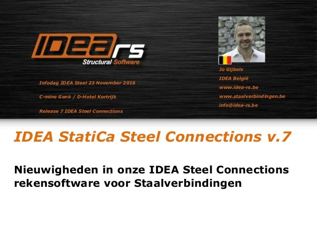 IDEA StatiCa Steel Connections v.7 Nieuwigheden in onze IDEA Steel Connections rekensoftware voor Staalverbindingen Jo Gij...