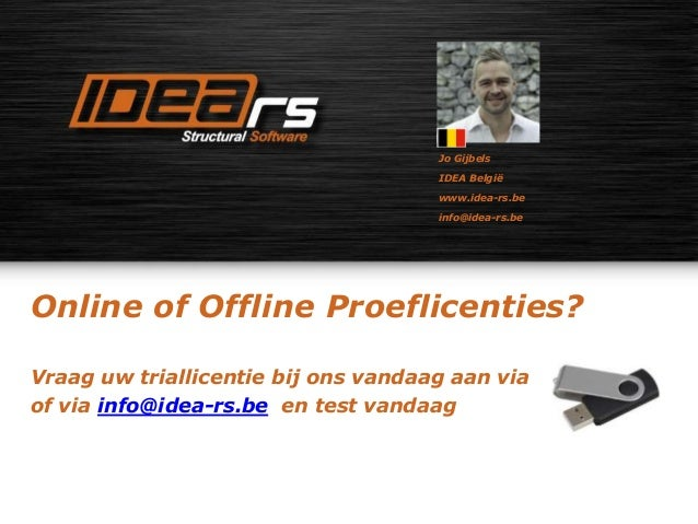 Online of Offline Proeflicenties? Vraag uw triallicentie bij ons vandaag aan via of via info@idea-rs.be en test vandaag Jo...