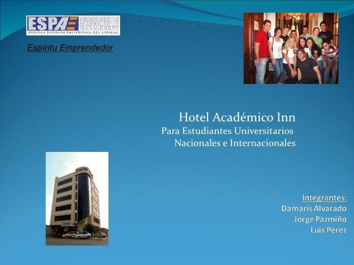 Hotel Académico Inn Para Estudiantes Universitarios  Nacionales e Internacionales Espíritu Emprendedor
