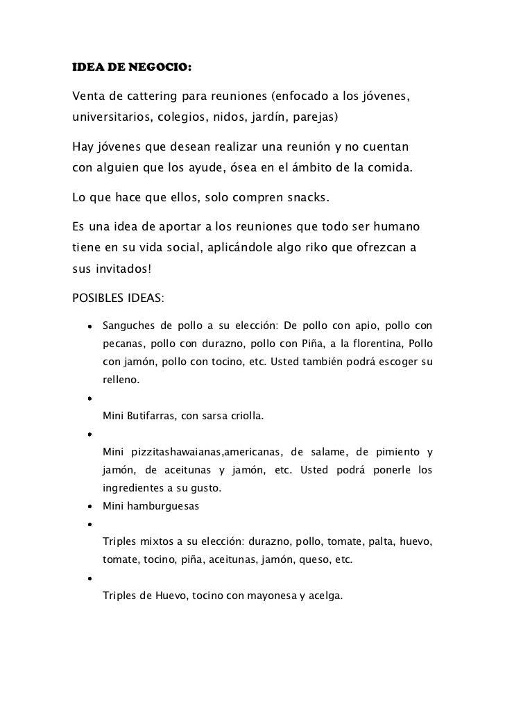 IDEA DE NEGOCIO:Venta de cattering para reuniones (enfocado a los jóvenes,universitarios, colegios, nidos, jardín, parejas...