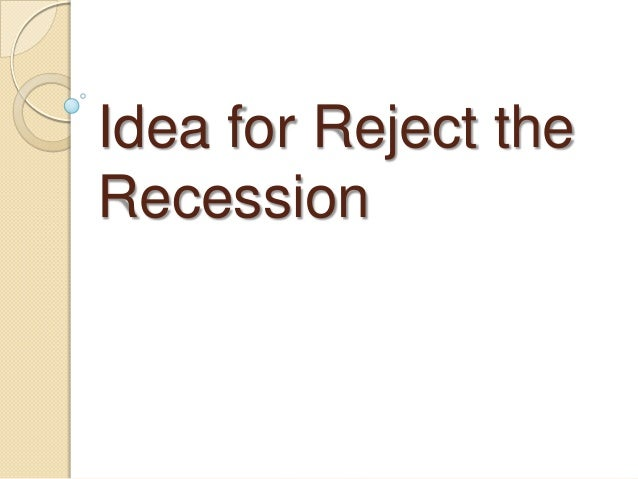 Idea for Reject theRecession