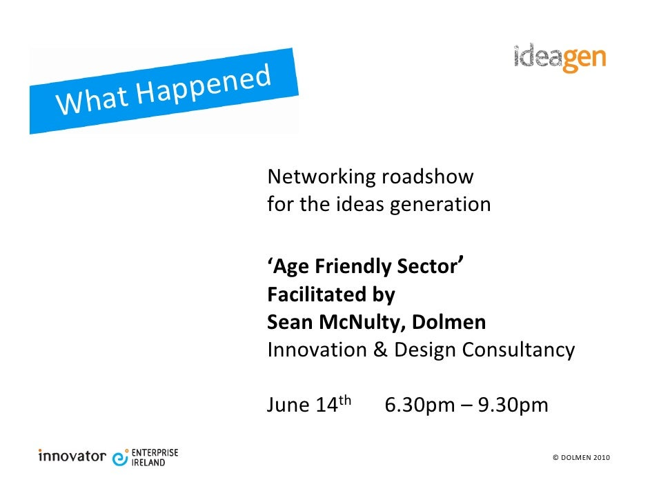 at Happened Wh               Networking roadshow              for the ideas generation               'Age Friendly Sector'...