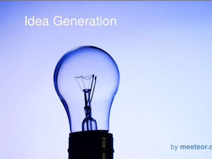 Idea Generation<br />bymeeteor.com<br />