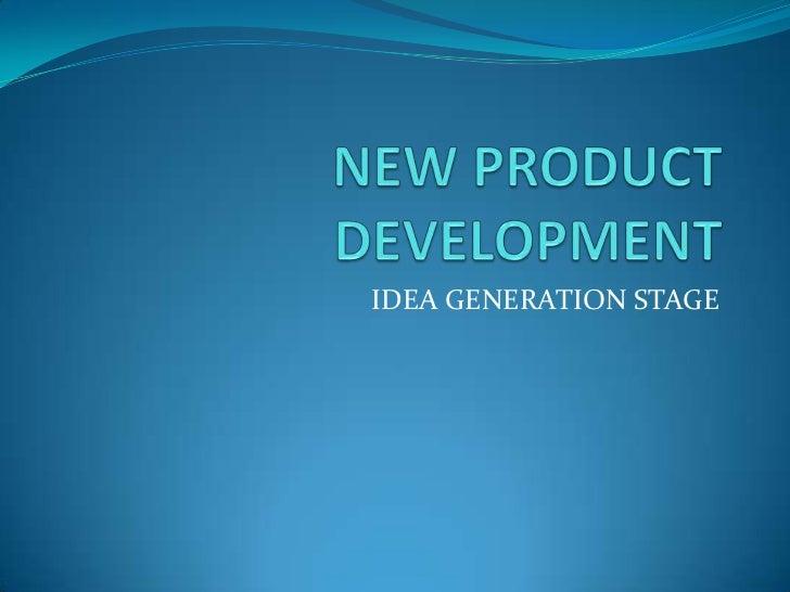 IDEA GENERATION STAGE
