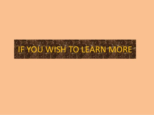 IF YOU WISH TO LEARN MORE