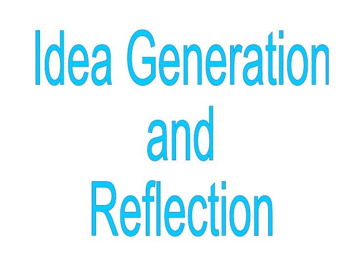 Idea Generation and Reflection