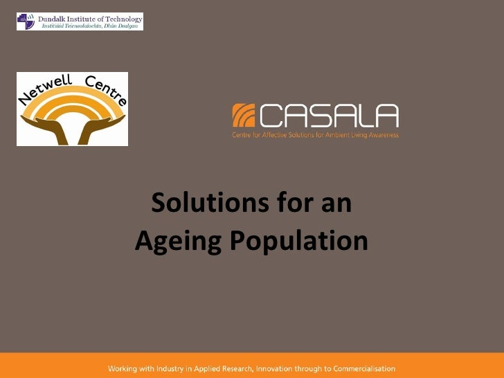 Solutions for an Ageing Population