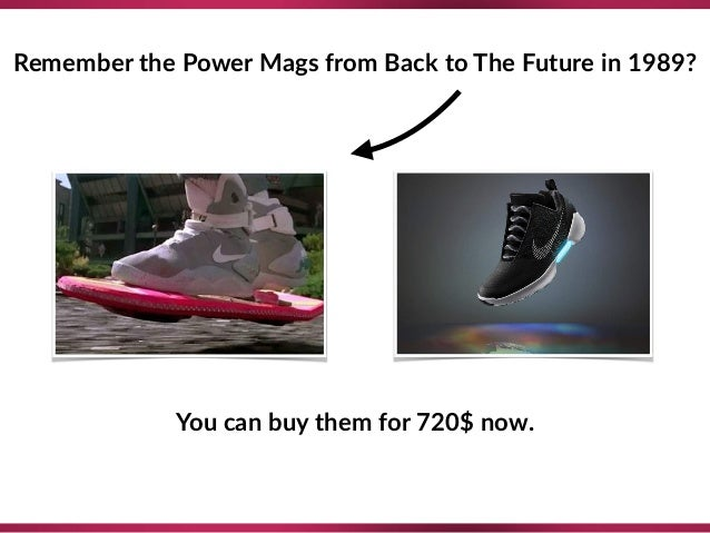 Remember the Power Mags from Back to The Future in 1989? You can buy them for 720$ now.