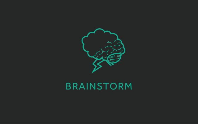 There are different types of brainstorms, but you can really go Disney in this phase. Try to go beyond the obvious feature...