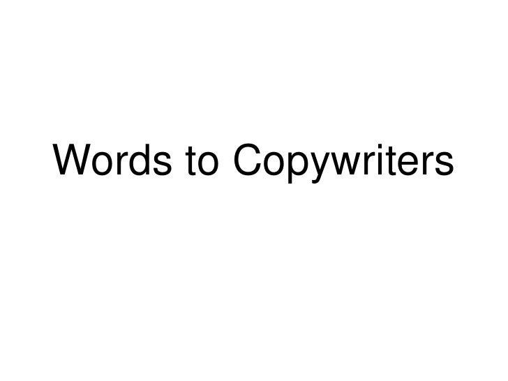 Words to Copywriters