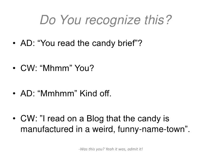 """Do You recognize this?• AD: """"You read the candy brief""""?• CW: """"Mhmm"""" You?• AD: """"Mmhmm"""" Kind off.• CW: """"I read on a Blog tha..."""