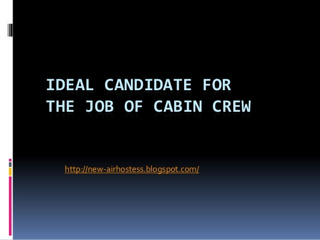 IDEAL CANDIDATE FOR THE JOB OF CABIN CREW http://new-airhostess.blogspot.com/