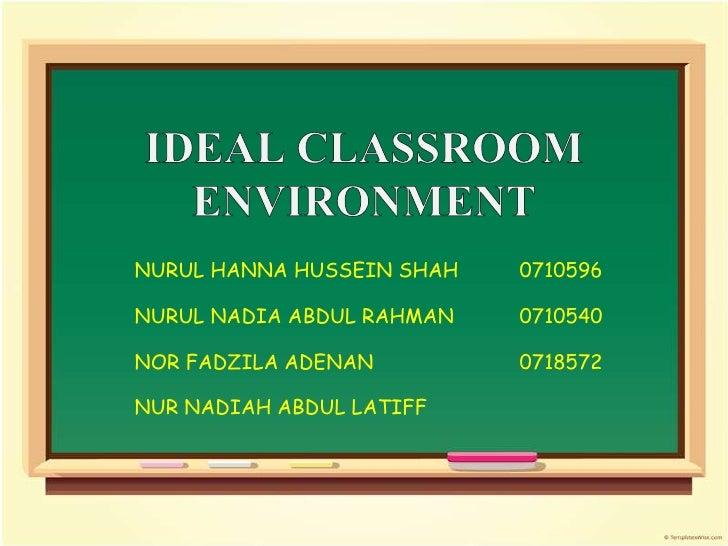 IDEAL CLASSROOM ENVIRONMENT<br />