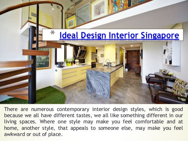 * Ideal Design Interior Singapore There are numerous contemporary interior design styles, which is good because we all hav...
