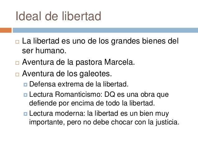 Ideal de libertad  La libertad es uno de los grandes bienes del ser humano.  Aventura de la pastora Marcela.  Aventura ...