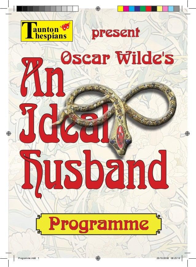 An Ideal Husband An Ideal Husband Oscar Wilde's Taunton hespians Programme present Programme.indd 1 29/10/2008 08:25:16