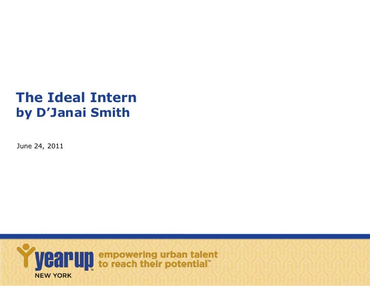 The Ideal Intern by D'Janai Smith <br />June 24, 2011<br />