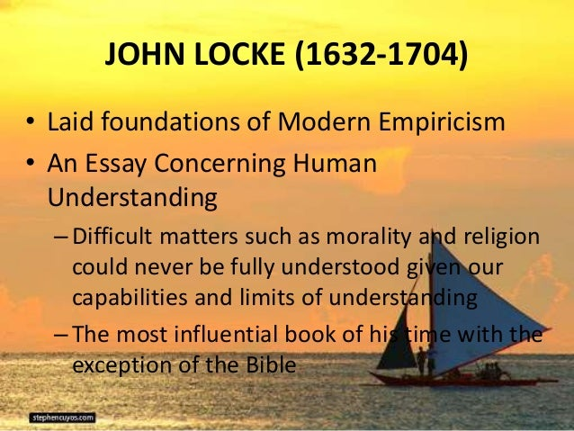 an essay concerning human understanding book 2 summary An essay concerning human understanding (1690)- an inquiry into the nature of knowledge that attempts to settle what questions hu- man understanding is and is not equipped to handle.