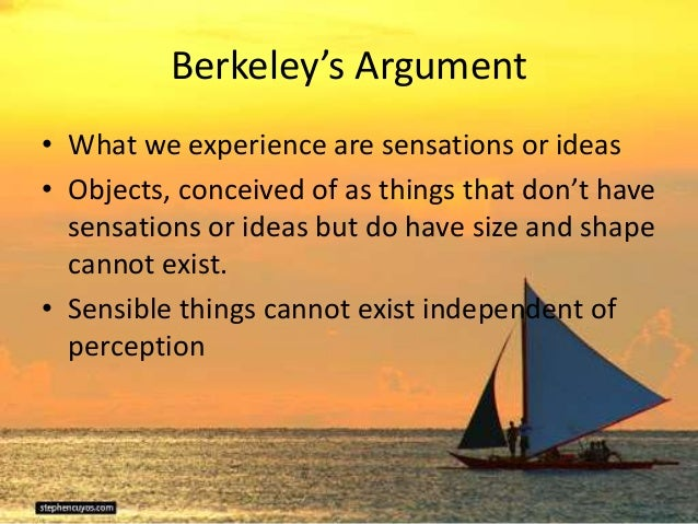 george berkeley and the external world George berkeley (1685-1753) was an irish philosopher who contributed to  that  our idea corresponds to any actual object, or that a world external to our mind.