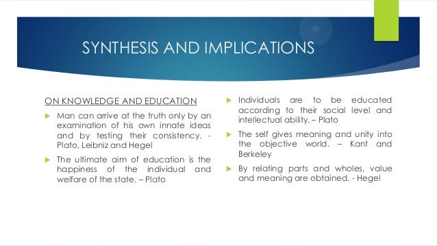 educational philosophy and idealism essay 7 chapter 1 idealism and education idealism is perhaps the oldest systematic philosophy in western culture, dating back at least to plato in ancient greece.