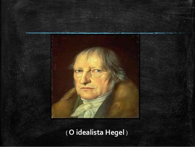 Ideias De Hegel ~ Idealismo absoluto