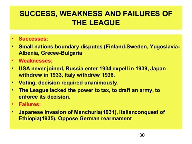 league of nations failure Extracts from this document introduction was the league of nations a complete failure the league of nations was an international organisation established as a result of the paris peace conference in 1919 the purpose of.
