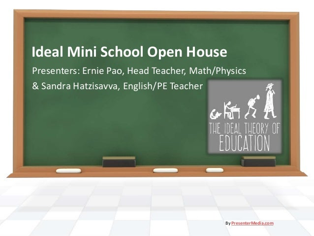 Ideal Mini School Open House Presenters: Ernie Pao, Head Teacher, Math/Physics & Sandra Hatzisavva, English/PE Teacher By ...