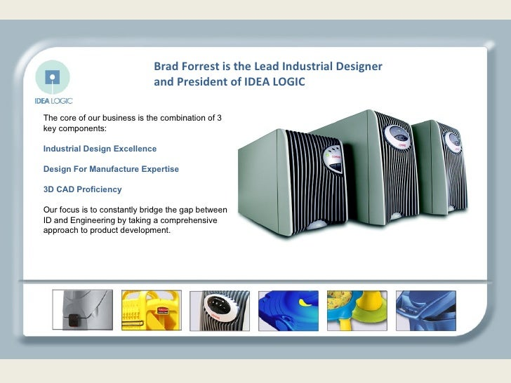 The core of our business is the combination of 3 key components: Industrial Design Excellence Design For Manufacture Exper...