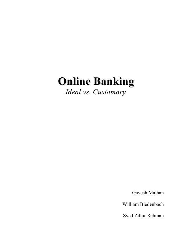 Online Banking  Ideal vs. Customary                            Gavesh Malhan                    William Biedenbach        ...