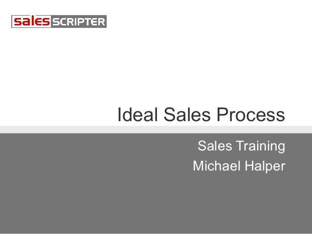 Ideal Sales Process Sales Training Michael Halper
