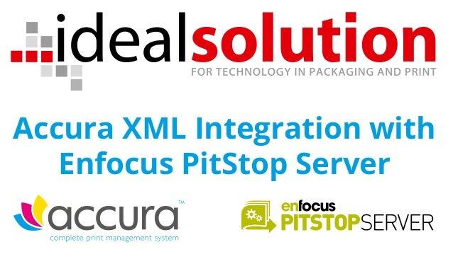 Accura XML Integration with Enfocus PitStop Server
