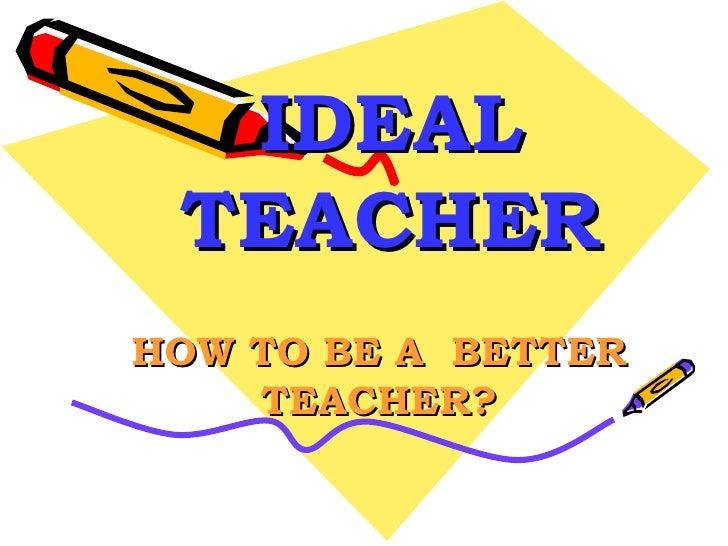 my ideal teacher