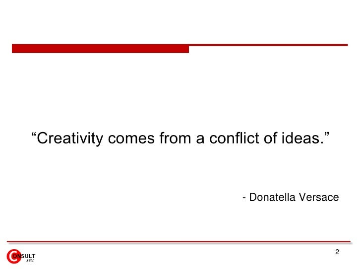 """2<br />""""Creativity comes from a conflict of ideas."""" <br />- Donatella Versace  <br />"""