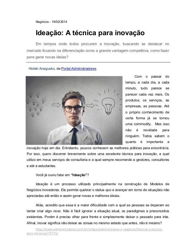 http://www.administradores.com.br/artigos/administracao-e-negocios/ideacao-a-tecnica- para-inovacao/75715/ Hideki Anagusko...
