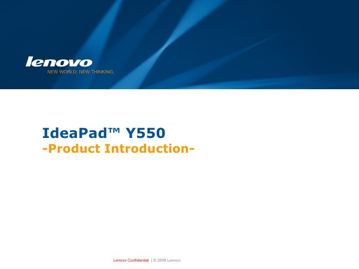 IdeaPad™ Y550  -Product Introduction-